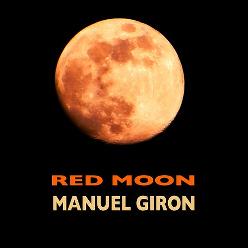 Red Moon by Manuel Giron