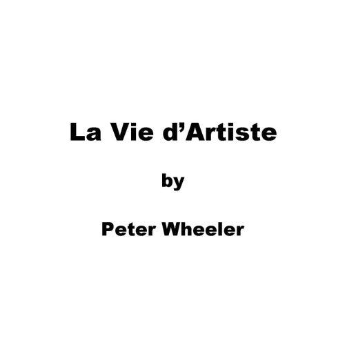 La vie d'artiste by Peter Wheeler