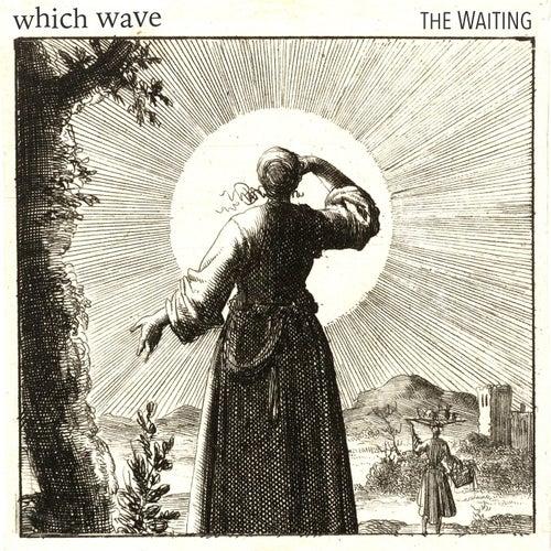 The Waiting von Which Wave