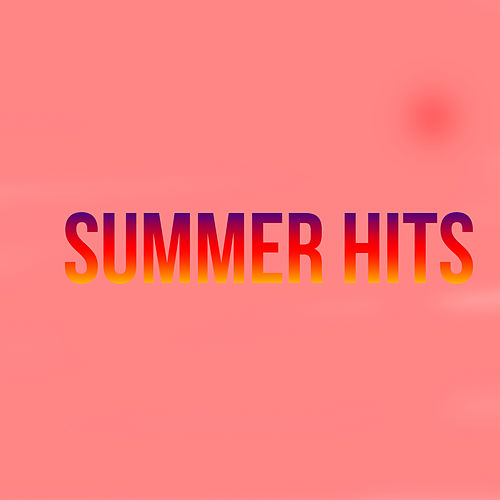 Summer Hits by Various