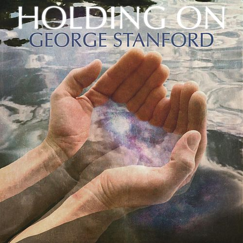 Holding On by George Stanford