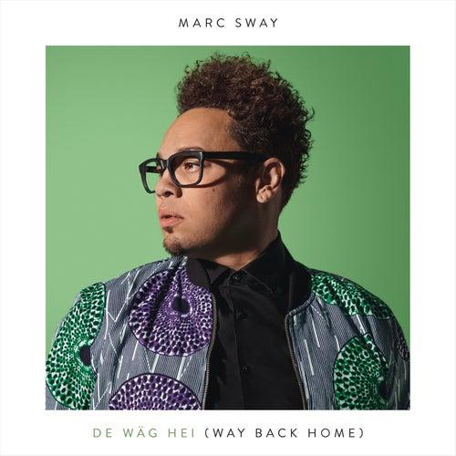 De Wäg Hei (Way Back Home) von Marc Sway