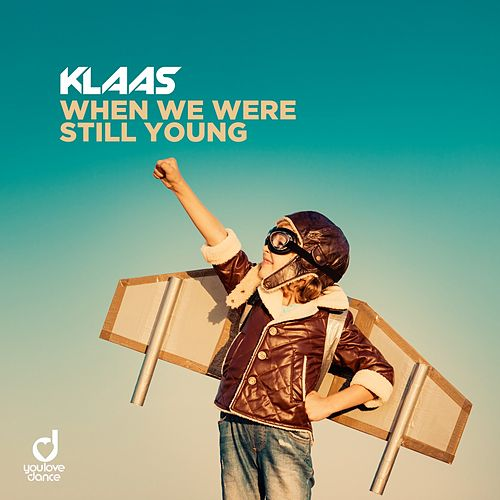 When We Were Still Young von Klaas