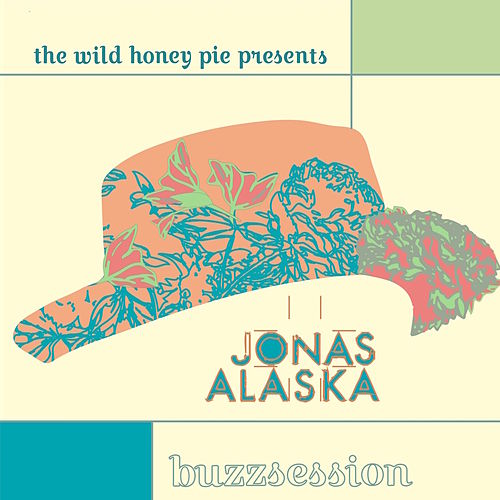 The Wild Honey Pie Buzzsession von Jonas Alaska