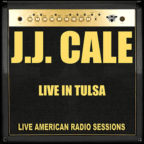 Live In Tulsa (Live) by JJ Cale