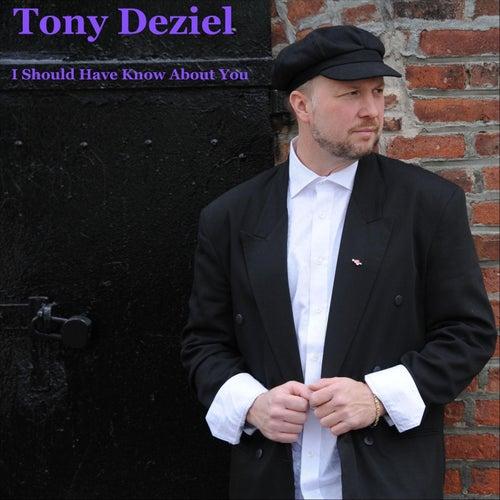 I Should Have Known About You de Tony Deziel