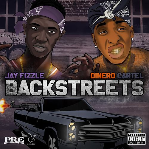 Backstreets (feat. Dinero Cartel) de Jay Fizzle