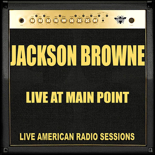 Live At Main Point (Live) by Jackson Browne