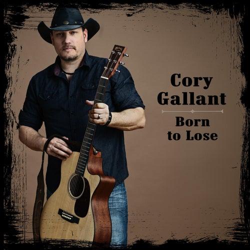 Born to Lose by Cory Gallant