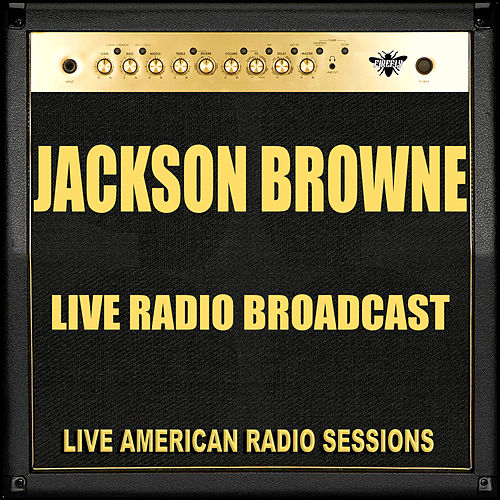 Live Radio Broadcast (Live) by Jackson Browne
