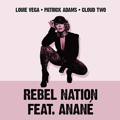 Rebel Nation (feat. Anané) [Mixes] de Little Louie Vega