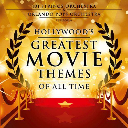 Hollywood's Greatest Movie Themes of All Time de 101 Strings Orchestra
