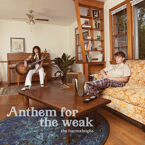 Anthem for the Weak by The Harmaleighs