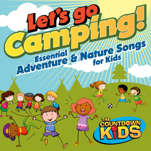 Let's Go Camping: Essential Adventure and Nature Songs for Kids de The Countdown Kids