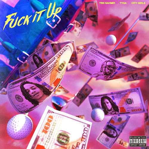 Fuck It Up (feat. City Girls & Tyga) de YBN Nahmir