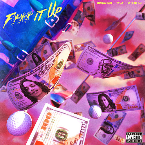 F*** It Up (feat. City Girls & Tyga) by YBN Nahmir