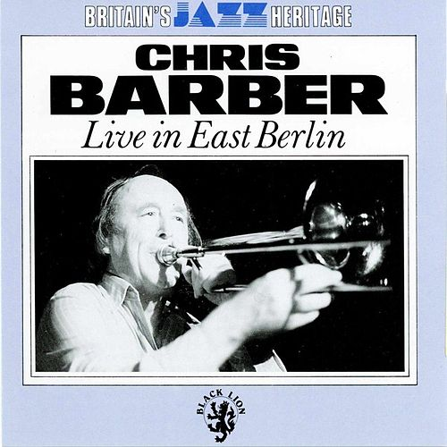 Live In East Berlin de Chris Barber