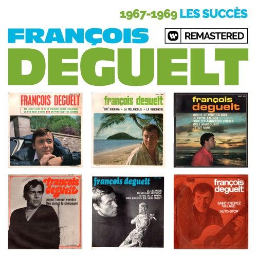 1967-1969 : Les succès (Remasterisé en 2019) by François Deguelt