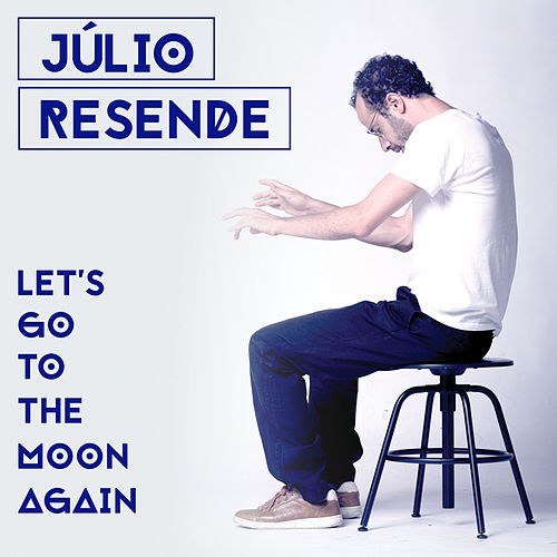 Let's Go To The Moon Again by Júlio Resende