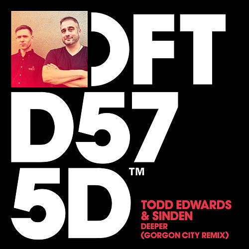 Deeper (Gorgon City Remix) by Todd Edwards