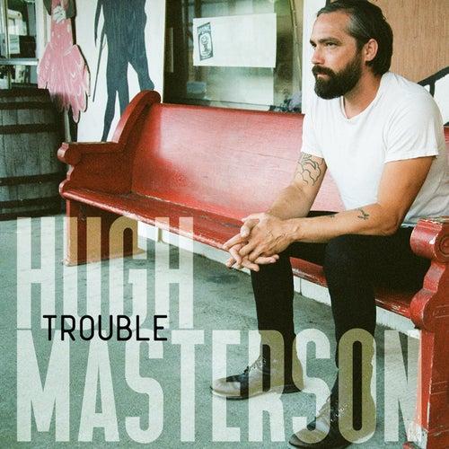 Trouble von Hugh Masterson