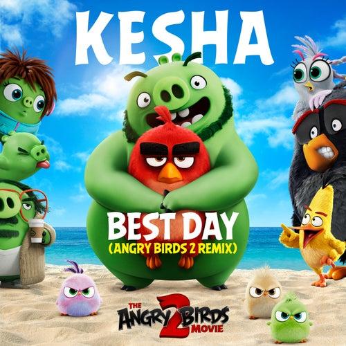 Best Day (Angry Birds 2 Remix) de Kesha