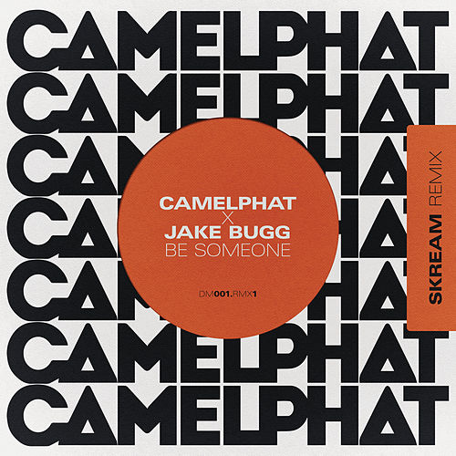 Be Someone (Skream Remix) by CamelPhat
