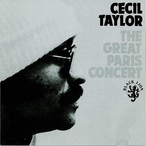 The Great Paris Concert by Cecil Taylor