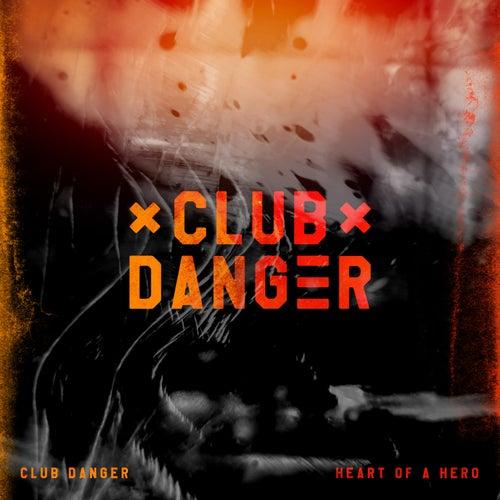 Heart of a Hero de Club Danger