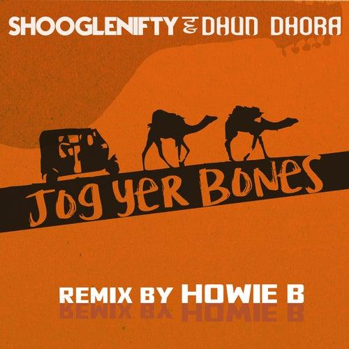 Jog Yer Bones (Howie B Remix) by Shooglenifty & Dhun Dhora