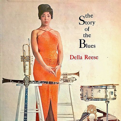 The Story Of The Blues (Remastered) von Della Reese