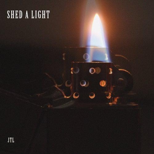 Shed a Light by J.T.L