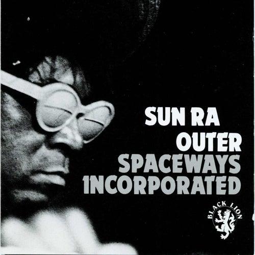 Outer Spaceways Incorporated de Sun Ra