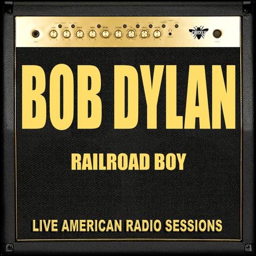 Railroad Boy (Live) von Bob Dylan