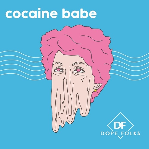Cocaine Babe by Dope Folks