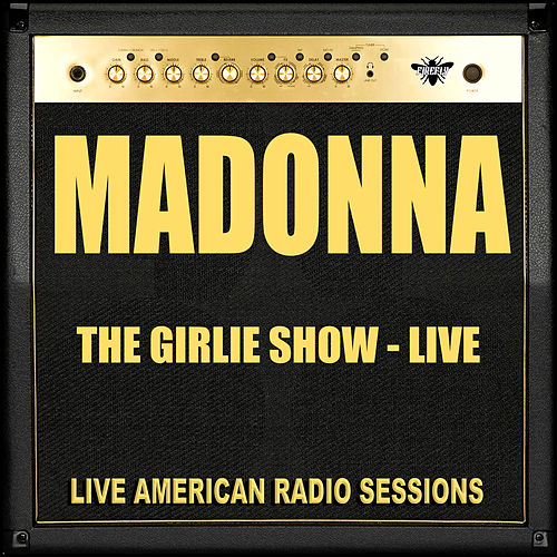 The Girlie Show - Live (Live) de Madonna