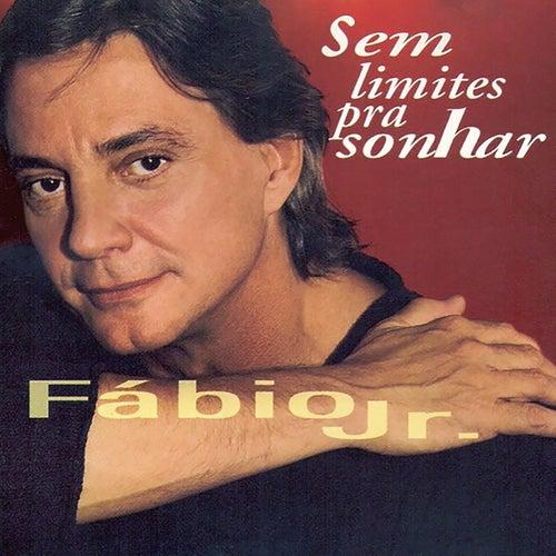 Sem Limites pra Sonhar by Fabio Jr.