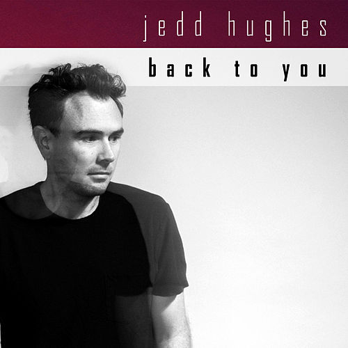 Back to You by Jedd Hughes