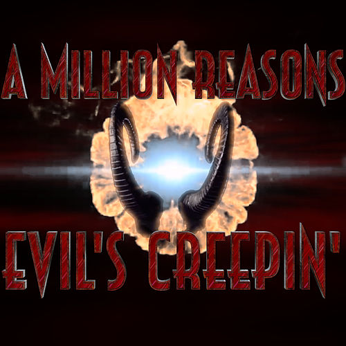 Evil's Creepin' by The Million Reasons