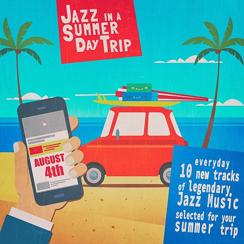 Jazz in a Summer Day Trip - August 4Th by Various Artists