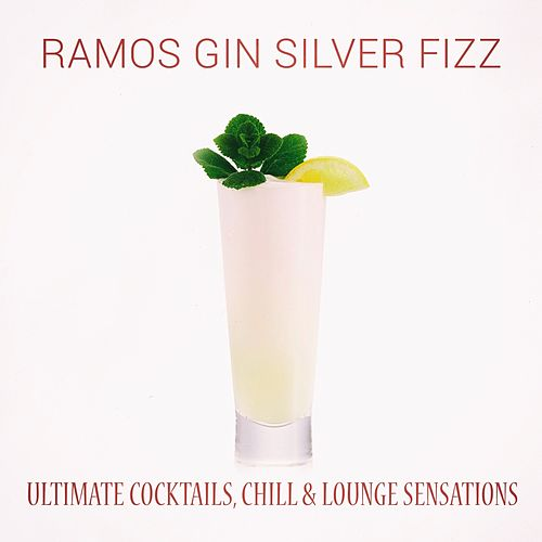 Ramos Gin Silver Fizz by Various Artists