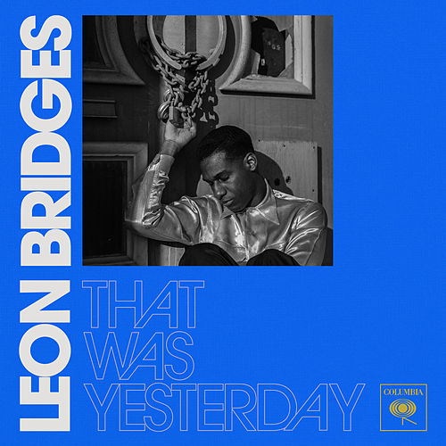 That Was Yesterday by Leon Bridges