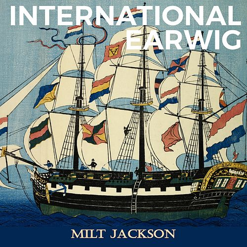 International Earwig by Milt Jackson