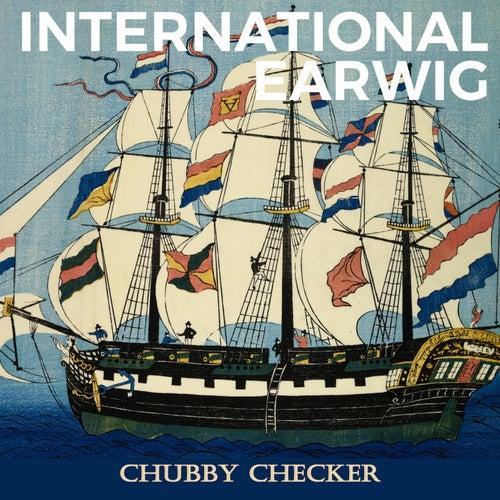 International Earwig von Chubby Checker