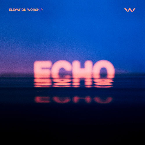 Echo (Studio Version) de Elevation Worship