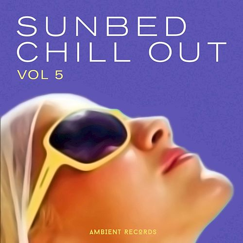 Sunbed Chill Out, Vol. 5 von Various Artists