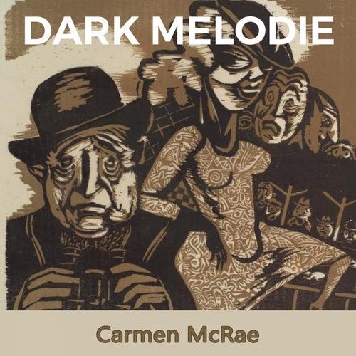 Dark Melodie by Carmen McRae
