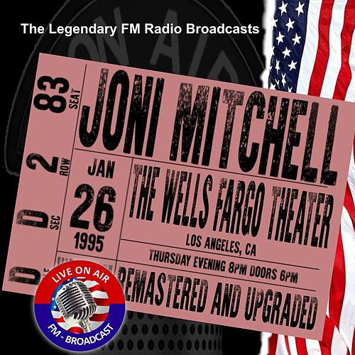 Legendary FM Broadcasts - The Wells Fargo Theater,  Los Angeles CA  26 January 1995 de Joni Mitchell