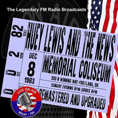 Legendary FM Broadcasts - Memorial Coliseum, Portland OR 18 December 1983 by Huey Lewis and the News