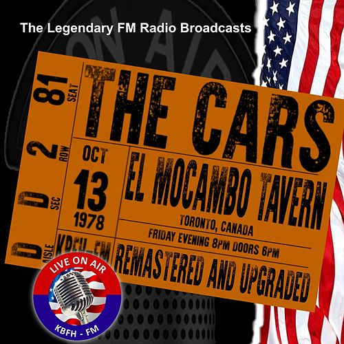 Legendary FM Broadcasts - El Mocambo Tavern, Toronto,  Canada 13 October 1978 von The Cars